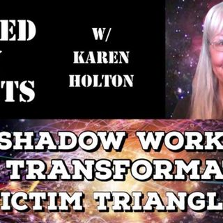 Shadow Work, Life Transformation & Victim Triangle with Karen Holton