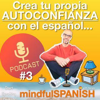 """3.- """"CREA TU PROPIA CONFIANZA CON EL ESPAÑOL"""""""