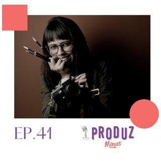 Ep.41: Sobre Fotografia e Ilustração com @francinnelopes #PRODUZ+