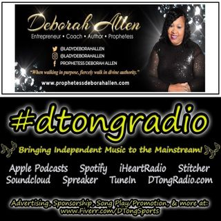 #NewMusicFriday on #dtongradio - Powered by ProphetessDeborahAllen.com