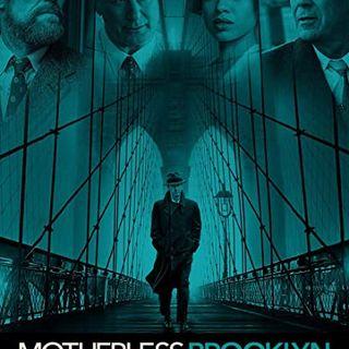 110 - Motherless Brooklyn Review