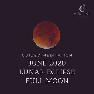 June Lunar Eclipse Full Moon Meditation