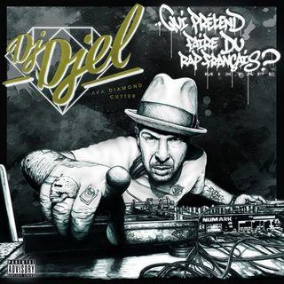 Dj Djel - Qui Prétend Faire Du Rap Français