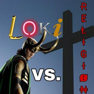 Ranteo S1E2: Loki Vs Religion