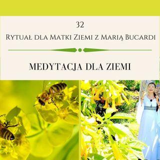 Moje sprawozdanie osobiste z 32 Rytuału dla Matki Ziemi - Maria Bucardi