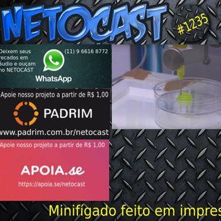 NETOCAST 1235 DE 29/12/2019 - Cientistas brasileiros imprimem minifígado humano que funciona