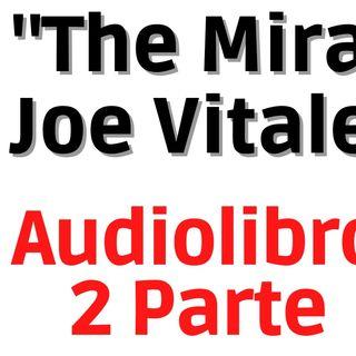 "Joe Vitale Audiolibro ""The Miracle"" Seconda Parte"
