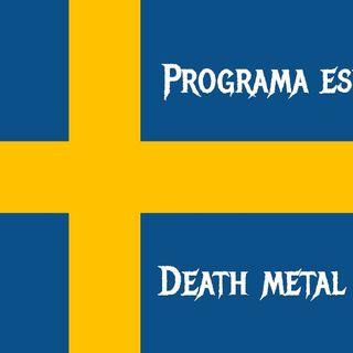 Programa N° 38 de la Tropas del Metal especial Death Metal Sueco