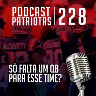 228 - Só falta um QB pra esse time?