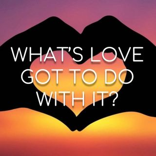 What's Love Got To Do With It? - Morning Manna #2893
