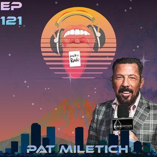 Airey Bros. Radio / Pat Miletich / Episode 121
