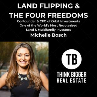 Land Flipping and the Four Freedoms with Michelle Bosch