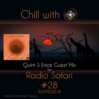 Chill with Q - Quint S Ence Guest Mix Radio Safari #28