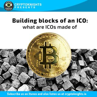 Building Blocks of an ICO: What are ICO made of