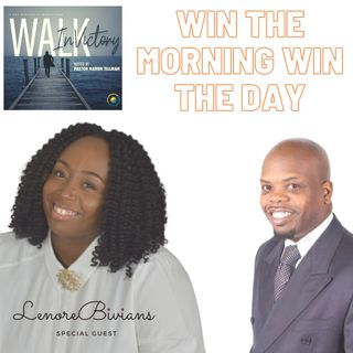Morning Motivation - Win The Morning, Win The Day! | Lenore Bivians