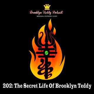 202:The Secret Life of Brooklyn Teddy