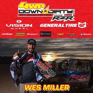 #22 - Off-Road Edition - Baja Champ Wes Miller
