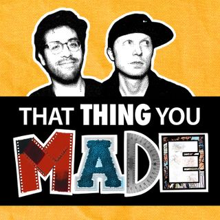 Kickstarters and The Iconic Pillow Collection - Episode 10 - That Thing You Made