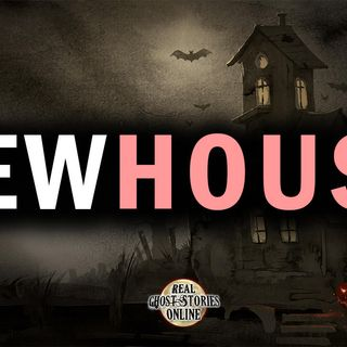 New House | Paranormal, Supernatural, Horror