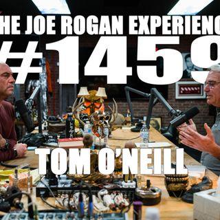 #1459 - Tom O'Neill