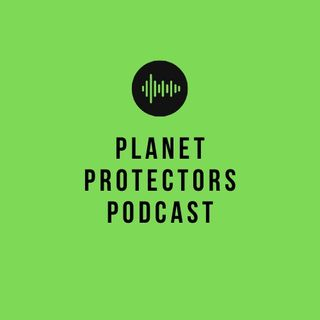 Planet Protectors Podcast