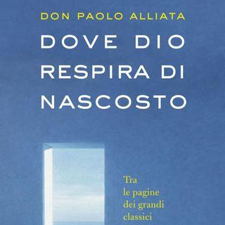 """Don Paolo Alliata  """"Dove Dio respira di nascosto"""""""