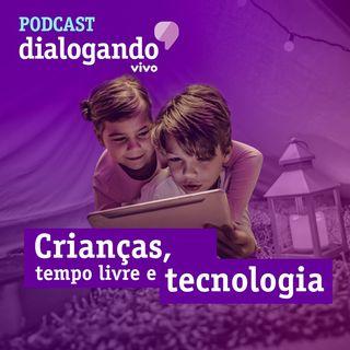 #017 - Podcast Dialogando - Crianças, tempo livre e tecnologia