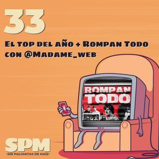 Episodio 33: El top del año + Rompan Todo con @Madame_web