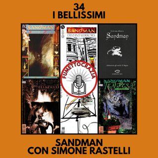 34 - I Bellissimi - The Sandman con Simone Rastelli