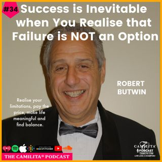 34: Robert Butwin   Success is Inevitable when You Realise that Failure is NOT an Option