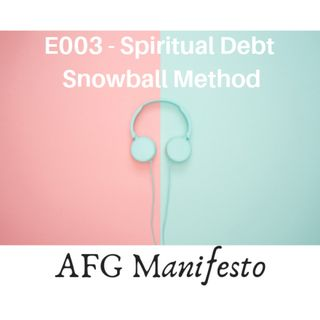 E003 Spiritual Debt Snowball Method