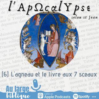 #224 L'Apocalypse (6) L'agneau et le livre aux sept sceaux