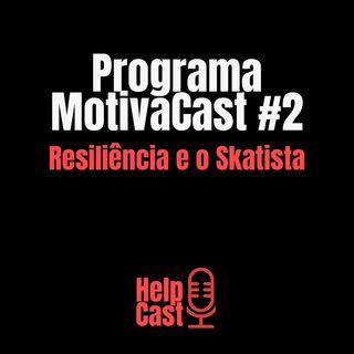 Resiliência e o Skatista - MotivaCast