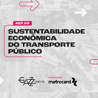 Papo Mobilidade - Como tornar o transporte público sustentável economicamente?