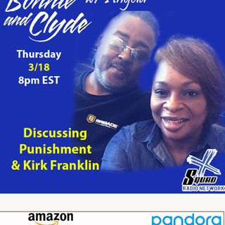 Bonnie & Clyde Episode - ft Angela - Talking Punishment, Was Kirk Franklin Wrong?