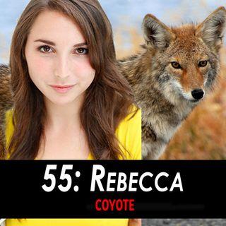 55 - Rebecca the Coyote