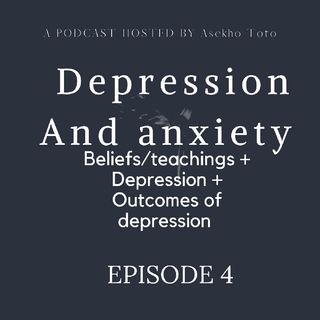 Episode 4 - Depression, A Podcast Hosted By Asekho