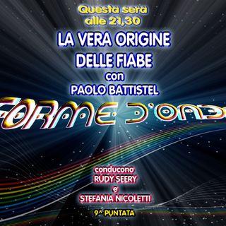 Forme d'Onda - Paolo Battistel - La vera origine delle Fiabe - 06-12-2018