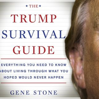 Gene Stone The Trump Survival Guide Part Two