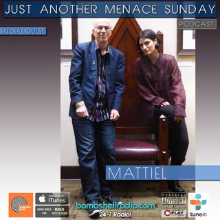 Just Another Menace Sunday #806 w/ Mattiel