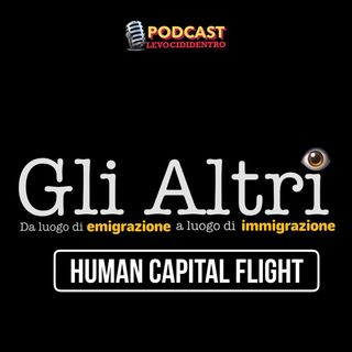 Gli Altri- Human Capital Flight
