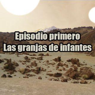 Episodio 01- Las granjas de infantes