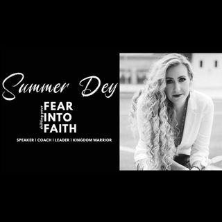 Summer Dey - Fear Into Faith LIVE!