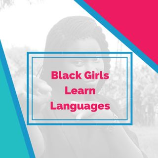 Shahidah Foster on Black Girls Learn Languages (bilingual podcast in German and English)