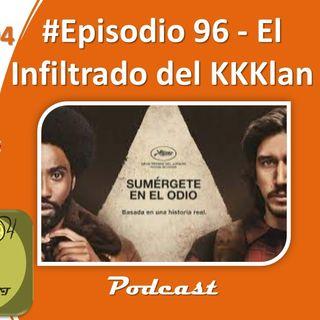 Episodio 96 - El Infiltrado del KKKlan