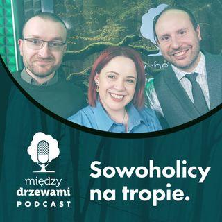 #57 Sowoholicy na tropie 2/2 [Rafał Śniegocki, Michał Wieciech]
