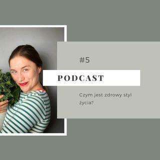 #5 Czym jest zdrowy styl życia?