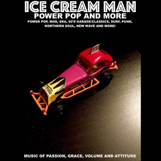Ice Cream Man Power Pop and More #335