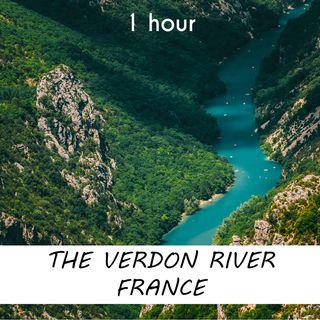 The Verdon River, France | 1 hour RIVER Sound Podcast | White Noise | ASMR sounds for deep Sleep | Relax | Meditation | Colicky