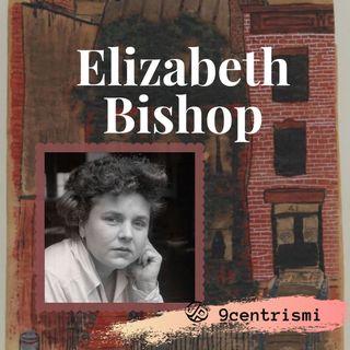 9centrismi - Elizabeth Bishop